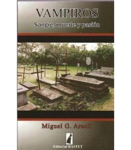 Vampiros. sangre. muerte y pasión, Miguel Aracil AGOTADO