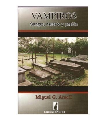 Venta de Vampiros. sangre. muerte y pasión, Miguel Aracil AGOTADO al mayor