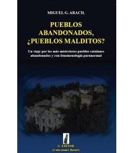 Pueblos abandonados, ¿ pueblos málditos? - Miguel G. Aracil