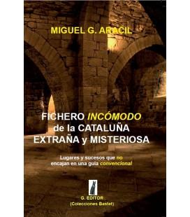 Fichero incómodo de la Cataluña extraña, Miguel G. Aracil