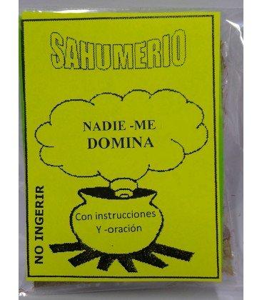 Sahumerio, Nadie me domina